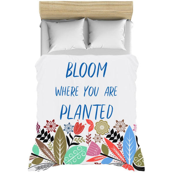 Bloom where you are planted Duvet Cover-famenxt