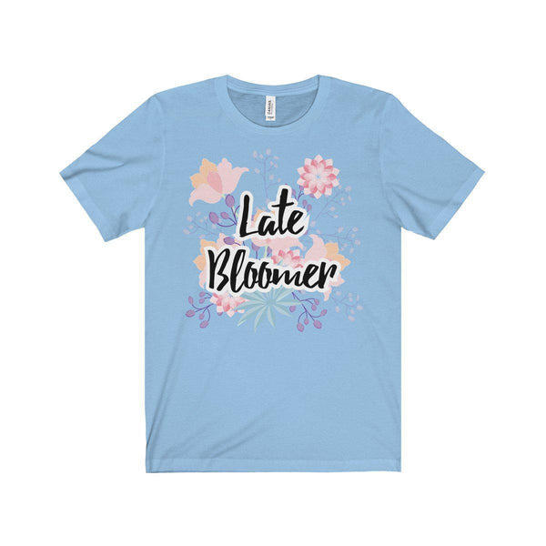 Late Bloomer Unisex Jersey Short Sleeve Tee-T-Shirt-famenxt