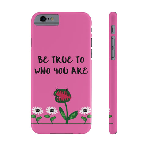 Be True Slim Phone Cases-Phone Case-famenxt
