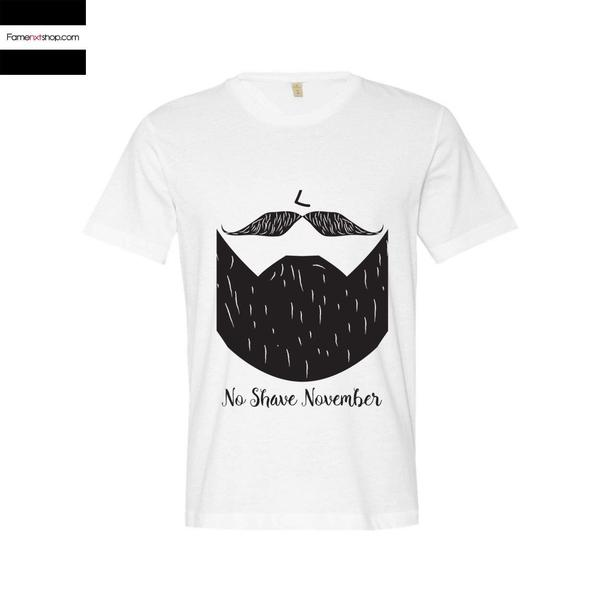 No shave November quote T shirt-T shirt-famenxt