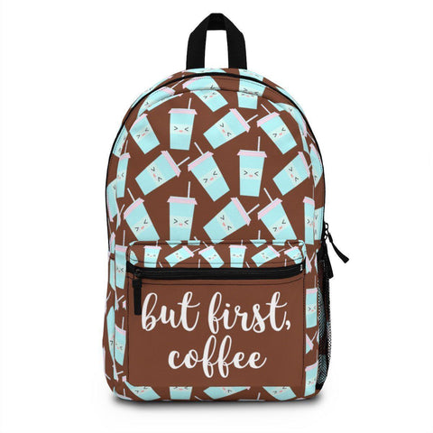 But First Coffee Backpack Premium - famenxtshop