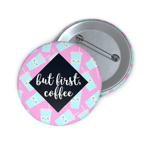 But First Coffee Pin Button-Accessories-famenxt
