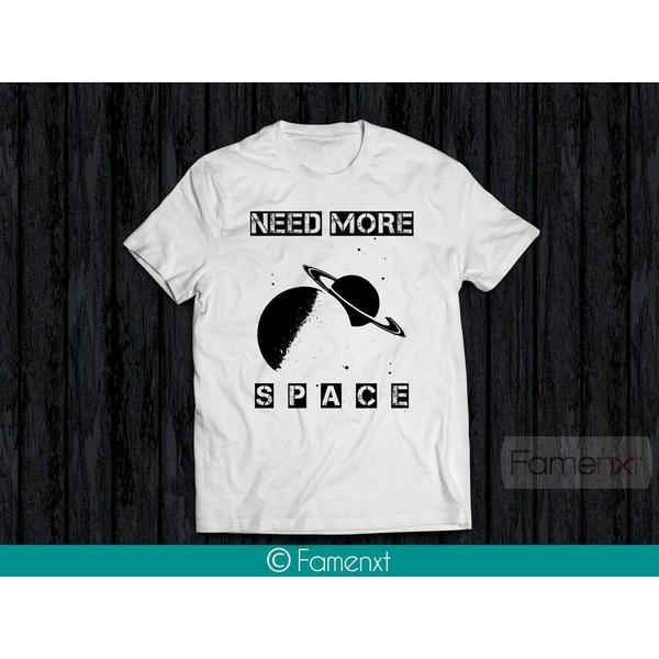 T shirt Quote Need more space T-shirt for Men and Women-T shirt-famenxt