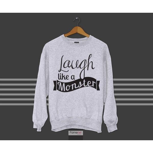Funny Laugh Like a Monster Quote Typographic Humorous Sweatshirt-Sweatshirt-famenxt
