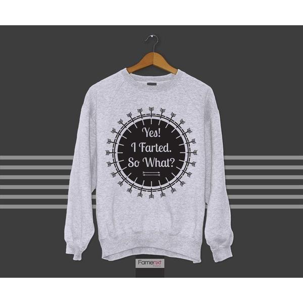 Funny Quote Typographic Yes I Farted So What Humorous Sweatshirt Jumper-Sweatshirt-famenxt