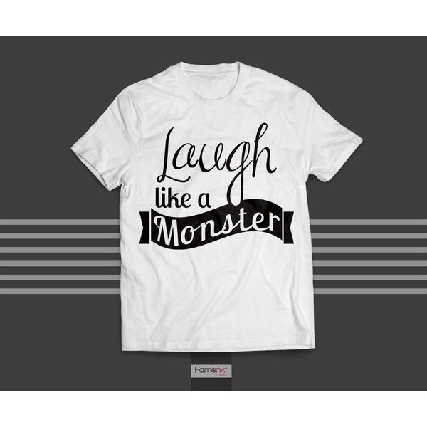 T shirt Funny Quote Typographic Laugh Like a Monster Humorous T shirt for Men and Women-T shirt-famenxt