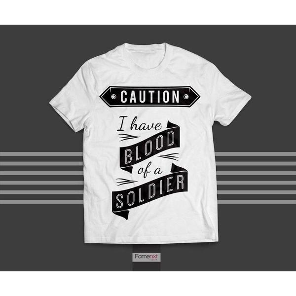 T shirt Motivational quote I Have Blood of a Soldier T shirt for Men and Women-T shirt-famenxt