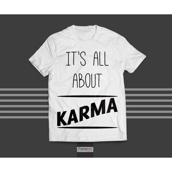 FLAT 20% OFF TODAY! T shirt Motivational Quote It is All About Karma T shirt for Men and Women-T shirt-famenxt