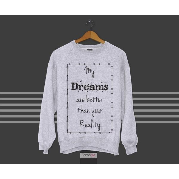 Quote Motivational My dreams are Bigger than your reality quote typography Graphic Sweatshirt-Sweatshirt-famenxt