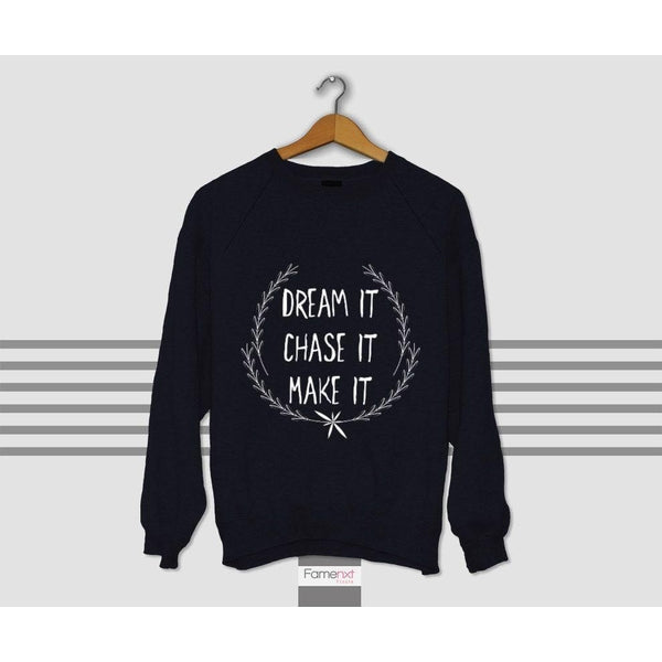 Sweatshirt Motivational Dream it Typographic Quote Graphic Jumper-Sweatshirt-famenxt