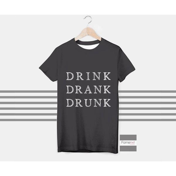 T shirt Funny Drink Quote Typographic T shirt for Men and Women-T shirt-famenxt