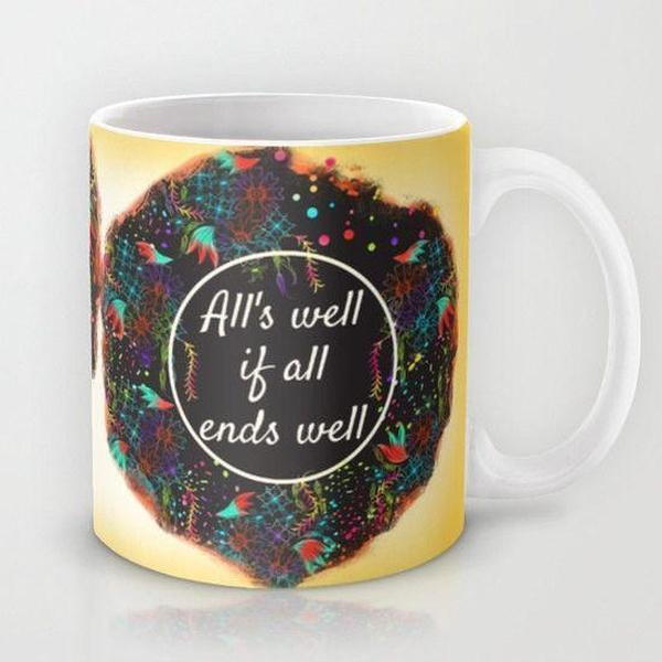 Mug, All's well if all ends well Coffee Mug, ceramic mug-Mug-famenxt