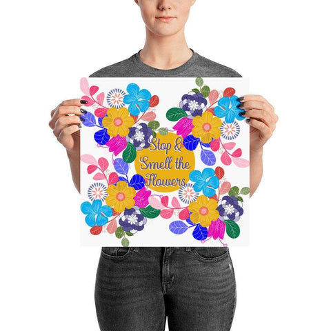 Stop and Smell the Flowers Poster-famenxt