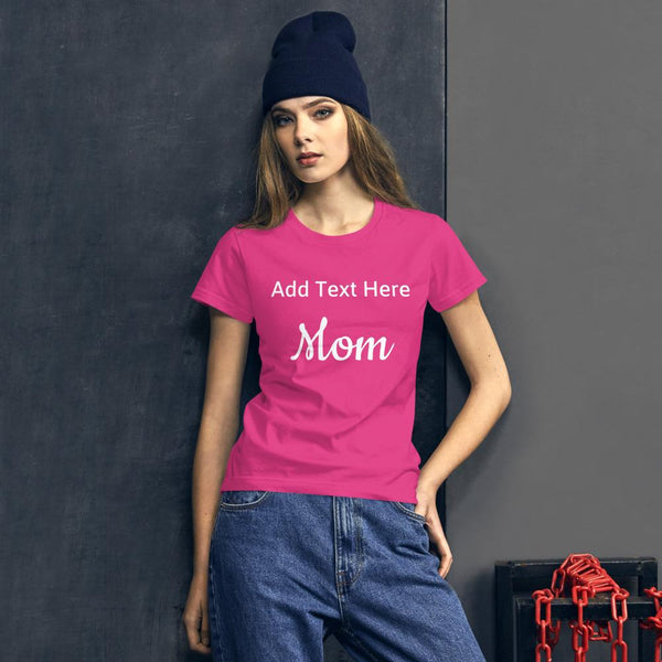 Custom T Shirt For Mom Add Your Text Fashion Fit T-Shirt-T-Shirt-famenxt