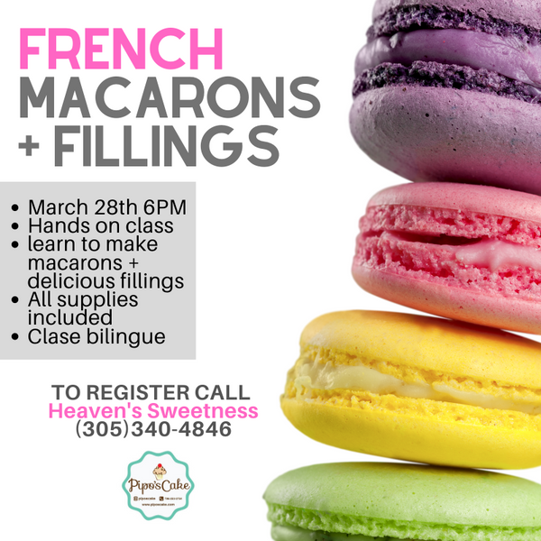 FRENCH MACARONS + FILLINGS March 28th 6 PM