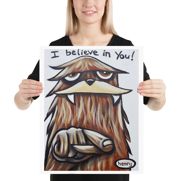 Sasqautch - I Believe in You - Henry Print - Art of Henry