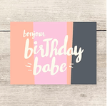 Haven Paperie Bonjour Birthday Babe Card