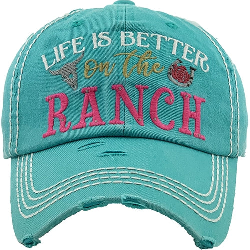 Life Is Better On The Ranch Cap