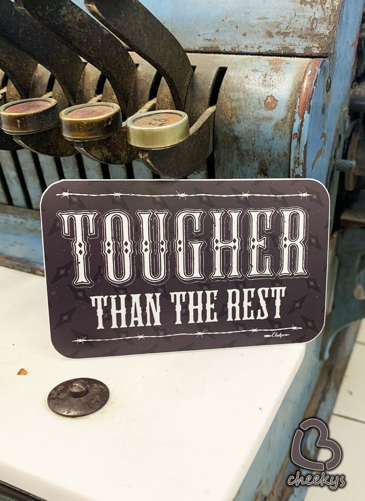 Tougher Than The Rest Decal