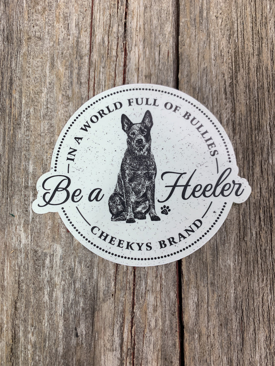 Be A Heeler Decal
