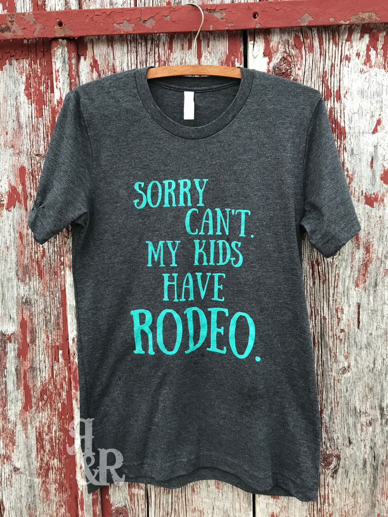 Sorry My Kids Have Rodeo Tee