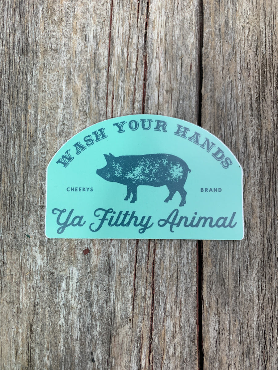 Wash Your Hands Ya Filthy Animal Decal
