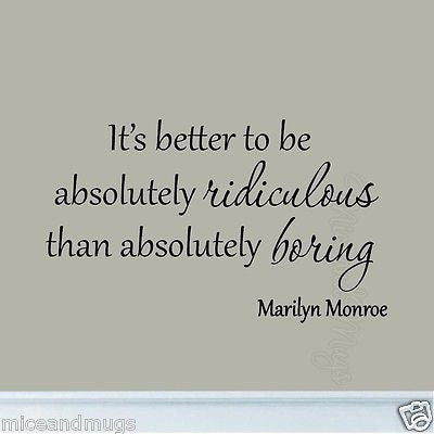 It's Better to Be Absolutely Ridiculous Marilyn Monroe Wall Art Decal Saying Wall Decal