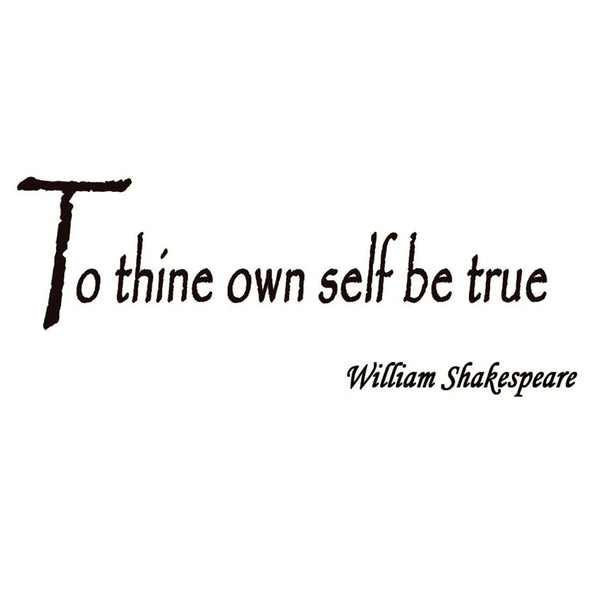 VWAQ To Thine Own Self Be True, William Shakespeare Vinyl Wall Decal - VWAQ Vinyl Wall Art Quotes and Prints no background
