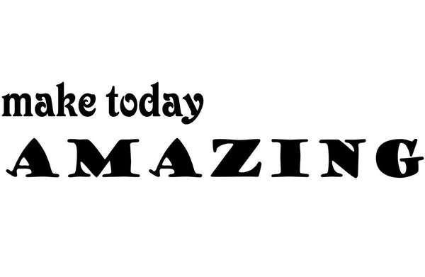 VWAQ Make Today Amazing Vinyl Wall Decal Uplifting Wall Sticker Inspiring Wall Quotes no background