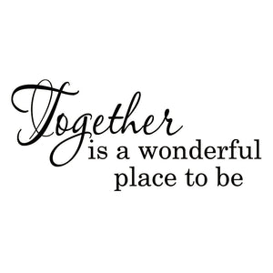 VWAQ Together is a Wonderful Place To Be Vinyl Wall art Decal - VWAQ Vinyl Wall Art Quotes and Prints