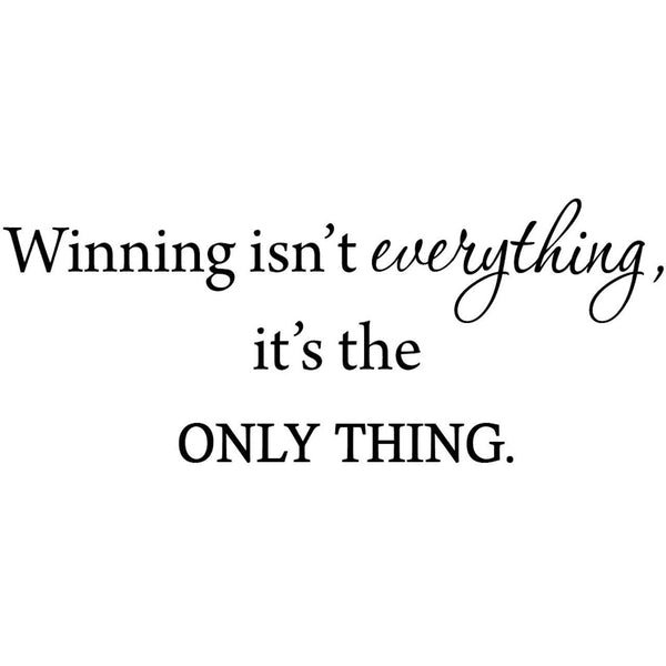 VWAQ Winning isn't everything it's the only thing wall decal inspirational quotes sayings sports - VWAQ Vinyl Wall Art Quotes and Prints