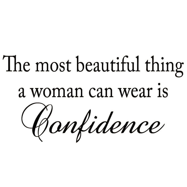 VWAQ The Most Beautiful Thing a Woman Can Wear is Confidence Vinyl Wall Decal - VWAQ Vinyl Wall Art Quotes and Prints no background