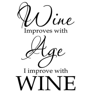 VWAQ Wine Improves With Age I Improve With Wine - Funny Wine Decals - Vinyl Wall Quotes -18125 - VWAQ Vinyl Wall Art Quotes and Prints