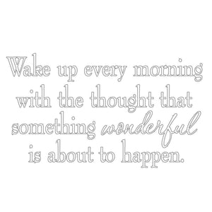 VWAQ Wake Up Every Morning with the Thought that Something Wonderful is About to Happen Wall Decal (WHITE) - VWAQ Vinyl Wall Art Quotes and Prints