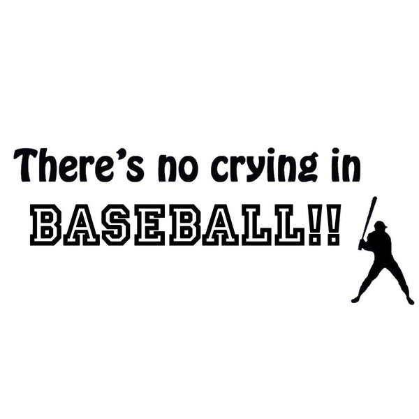 VWAQ There's No Crying in Baseball Sports Vinyl Wall art Decal - VWAQ Vinyl Wall Art Quotes and Prints no background