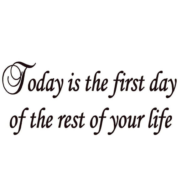 VWAQ Today is the First Day of the Rest of Your Life Inspirational Vinyl Wall Decal - VWAQ Vinyl Wall Art Quotes and Prints no background