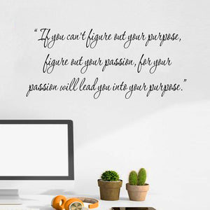 VWAQ If You Can't Figure Out Your Purpose, Figure Out Your Passion - Motivational Wall Decals For School -18112 - VWAQ Vinyl Wall Art Quotes and Prints