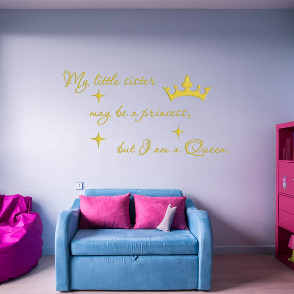 VWAQ My Little Sister May Be A Princess But I Am A Queen Vinyl Wall Decal Quotes Decor - VWAQ Vinyl Wall Art Quotes and Prints