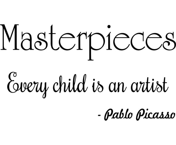 VWAQ Masterpieces Decal Every Child is an Artist Wall Decor Pablo Picasso Quotes Wall Art - VWAQ Vinyl Wall Art Quotes and Prints no background