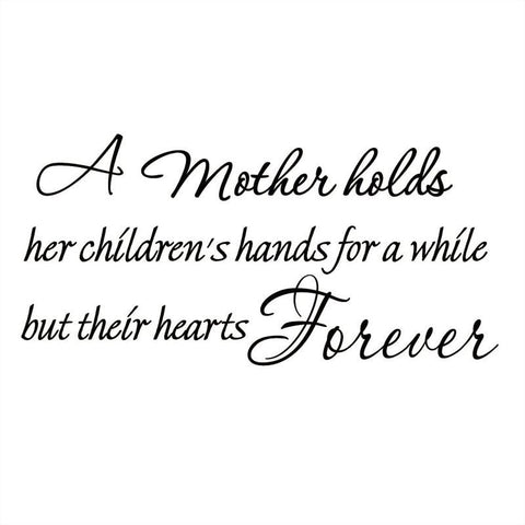 VWAQ A Mother Holds Her Children's Hands For a While Vinyl Wall Decal - VWAQ Vinyl Wall Art Quotes and Prints