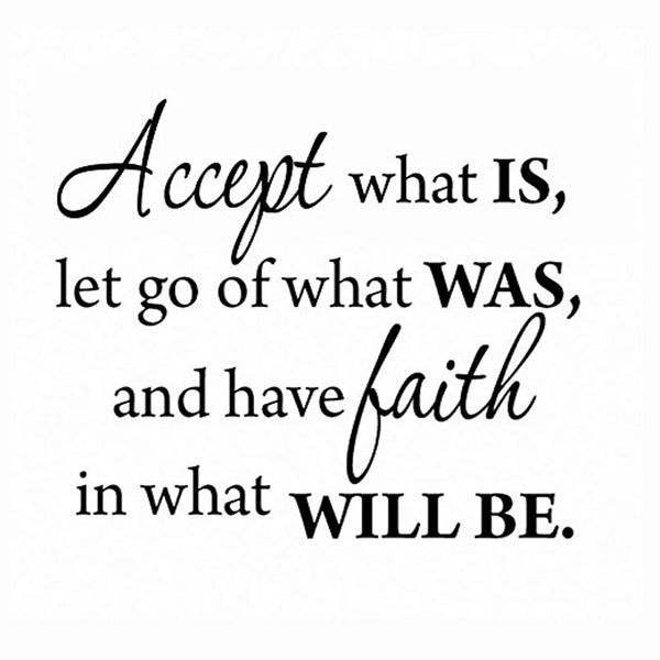 VWAQ Accept What Is, Let Go Of What Was Inspirational Vinyl Wall Decal - VWAQ Vinyl Wall Art Quotes and Prints