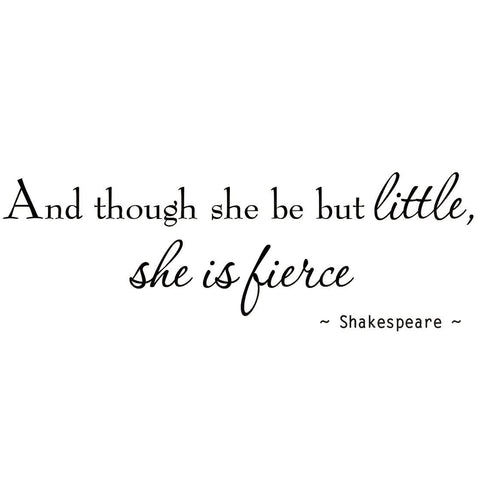VWAQ And Though She Be But Little She is Fierce Nursery Wall Decal - VWAQ Vinyl Wall Art Quotes and Prints