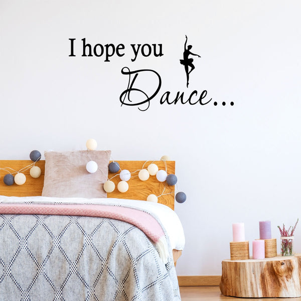 VWAQ I Hope You Dance Wall Decal - VWAQ Vinyl Wall Art Quotes and Prints