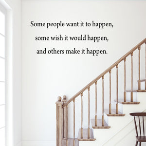 VWAQ Some People Want It to Happen Motivational Vinyl Wall Decal - VWAQ Vinyl Wall Art Quotes and Prints