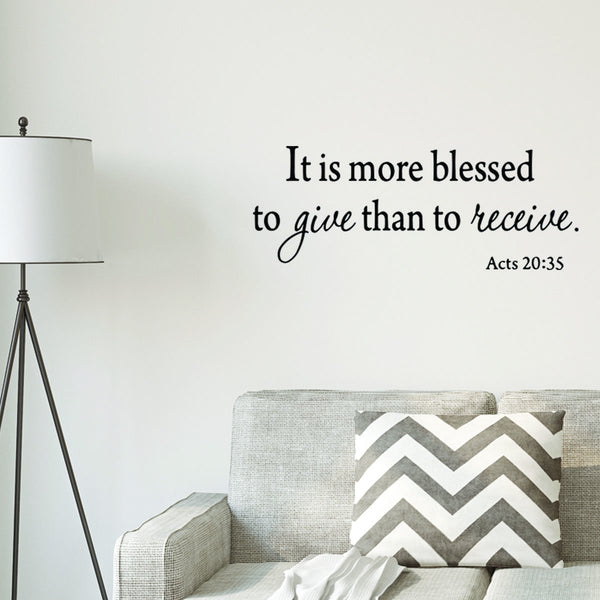 It Is More Blessed To Give Than To Receive Wall Decal Acts 20:35 Bible Wall Decals VWAQ-1625 - VWAQ Vinyl Wall Art Quotes and Prints