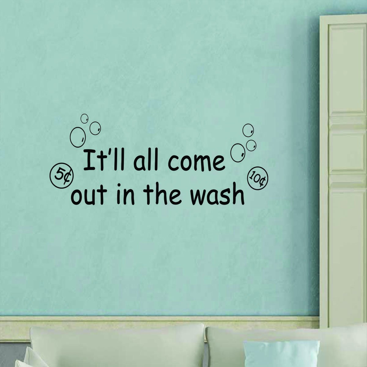VWAQ It'll All Come Out In The Wash Vinyl Wall Decal - VWAQ Vinyl Wall Art Quotes and Prints