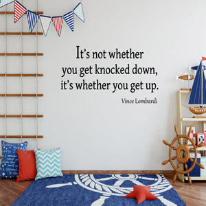 VWAQ It's Not Whether You Get Knocked Down Vince Lombardi Wall Decal - VWAQ Vinyl Wall Art Quotes and Prints
