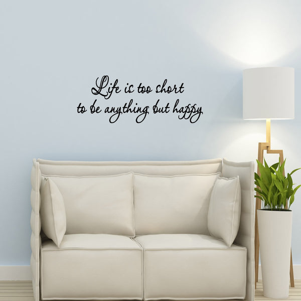 VWAQ Life is Too Short to be Anything But Happy Wall Decal