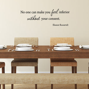 VWAQ No One Can Make You Feel Inferior Without Your Consent. Eleanor Roosevelt Wall Decal - VWAQ Vinyl Wall Art Quotes and Prints