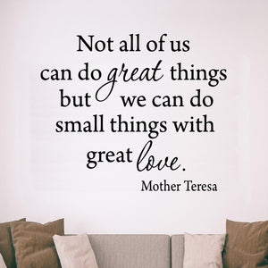 VWAQ Not All Of Us Can Do Great Things, But We Can Do Small Things With Great Love Mother Teresa Wall Decal - VWAQ Vinyl Wall Art Quotes and Prints